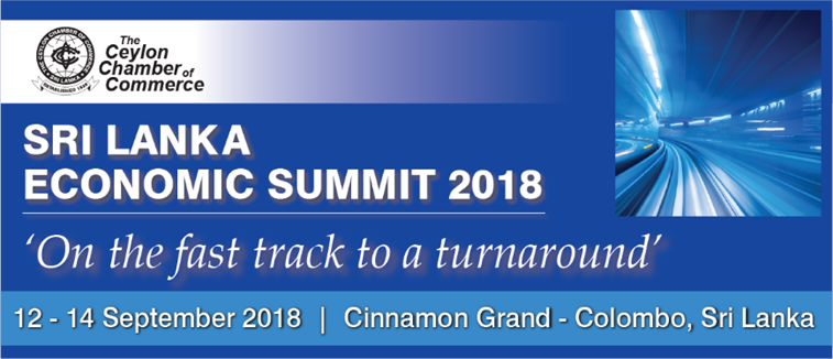 Sri Lanka Economic Summit 2018 – On the Fast Track to a Turnaround