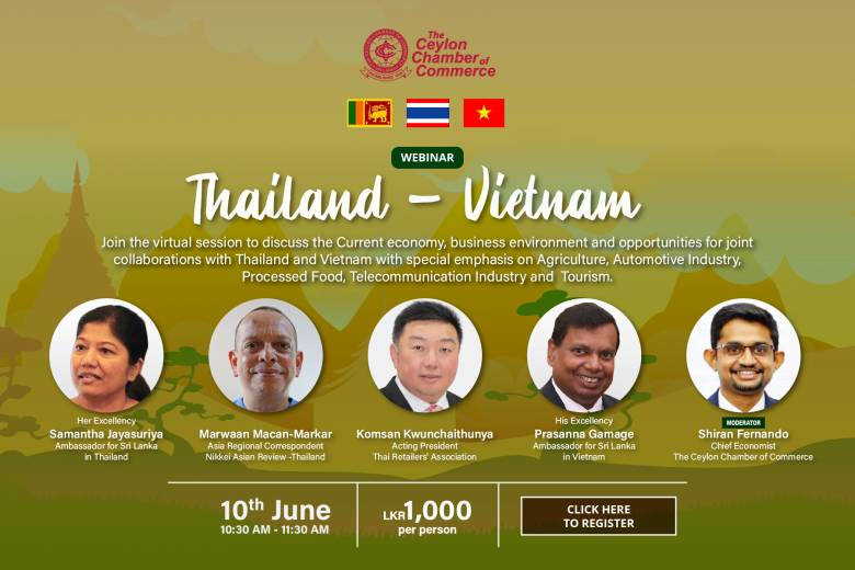 WEBINAR ON SRI LANKA - THAILAND - VIETNAM - ECONOMY, BUSINESS ENVIRONMENT AND OPPORTUNITIES FOR JOINT COLLABORATIONS